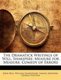 The Dramatick Writings of Will. Shakspere: Measure for Measure. Comedy of Errors