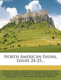 North American Fauna, Issues 24-25...
