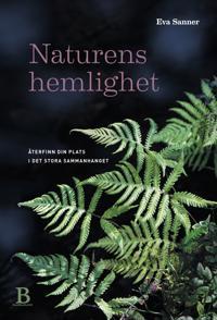 Naturens hemlighet : återfinn din plats i det stora sammanhanget - Eva Sanner | Laserbodysculptingpittsburgh.com