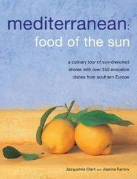 Mediterranean: food of the sun - a culinary tour of sun-drenched shores wit