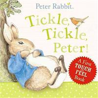 Tickle, Tickle, Peter!: A Touch-And-Feel Book