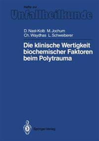 Die Klinische Wertigkeit Biochemischer Faktoren Beim Polytrauma