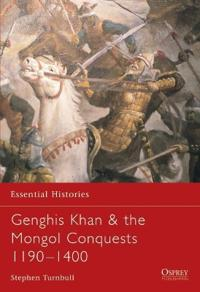 Genghis Khan & the Mongol Conquests 1190 - 1400
