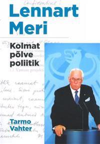 Lennart Meri. Kolmat põlve poliitik
