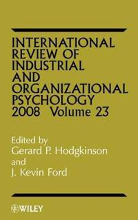 International Review of Industrial and Organizational Psycholog, 2008 Volume 23