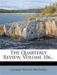 The Quarterly Review, Volume 106...