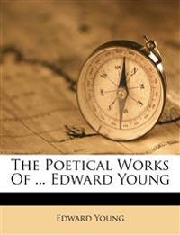 The Poetical Works Of ... Edward Young