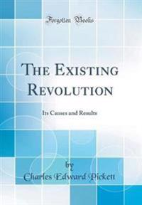 The Existing Revolution