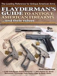Flayderman's Guide to Antique American Firearms... and Their Values