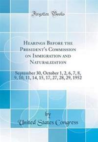 Hearings Before the President's Commission on Immigration and Naturalization