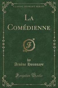 La Com'dienne (Classic Reprint)