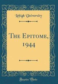 The Epitome, 1944 (Classic Reprint)