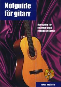 Notguide för gitarr inkl CD : notläsning för akustisk gitarr - enkelt och snabbt