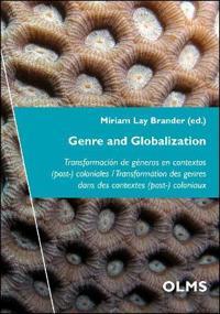 Genre and Globalization: Transformación de Géneros En Contextos (Post-) Coloniales / Transformation Des Genres Dans Des Contextes (Post-) Colon
