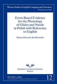 Error-Based Evidence for the Phonology of Glides and Nasals in Polish With Reference to English