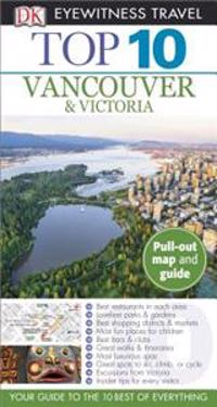 Top 10 Vancouver & Victoria [With Pull-Out Map]