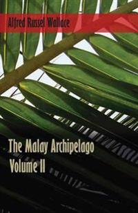 The Malay Archipelago, Volume 2.