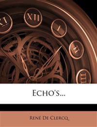 Echo's...