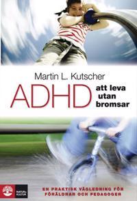 ADHD - att leva utan bromsar : en praktisk vägledning