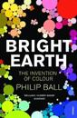 Bright earth - the invention of colour