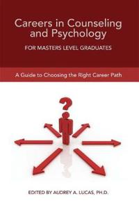 Careers in Counseling and Psychology for Masters Level Graduates
