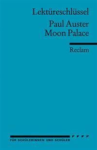 Moon Palace. Lektüreschlüssel für Schüler