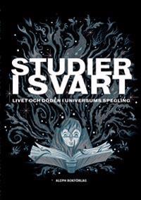 Studier i svart: Livet och döden i universums spegling