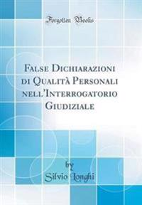 False Dichiarazioni Di Qualità Personali Nell'interrogatorio Giudiziale (Classic Reprint)
