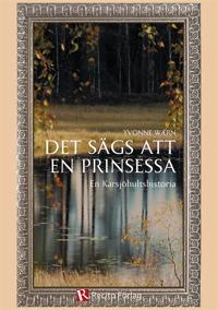 Det sägs att en prinsessa - En Karsjöhultshistoria