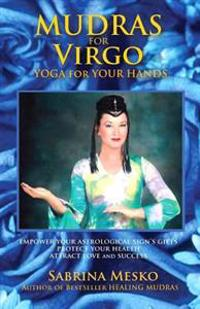 Mudras for Virgo: Yoga for Your Hands