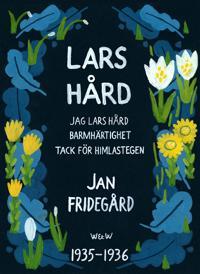 Lars Hård : Jag Lars Hård; Tack för himlastegen; Barmhärtighet