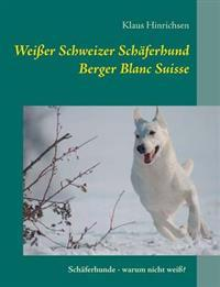 Wei�er Schweizer Sch�ferhund