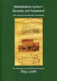 Medeltidens kyrkor i Sevede och Aspeland och deras kvarvarande inventarier