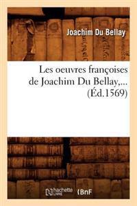 Les Oeuvres Francoises de Joachim Du Bellay (Ed.1569)