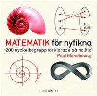 Matematik för nyfikna : 200 nyckelbegrepp förklarade på noll