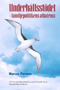 Underhållsstödet –? familjepolitikens albatross: 1997 års underhållsstödsreform och dess betydelse för de bidragsskyldiga föräldrarna