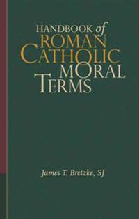 Handbook of Roman Catholic Moral Terms