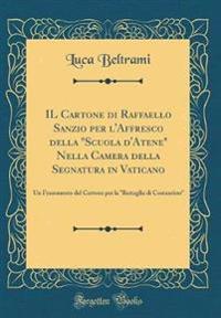"""IL Cartone di Raffaello Sanzio per l'Affresco della """"Scuola d'Atene"""" Nella Camera della Segnatura in Vaticano"""