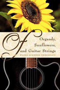 Of Organdy Sunflowers and Guitar Strings