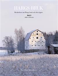 Hargs bruk : berättelsen om Hargs bruk och dess ägare. D. 1, 1600-1700-talet