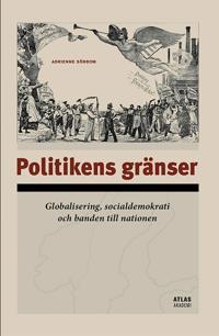 Politikens gränser : Globalisering, socialdemokrati och banden till nationen