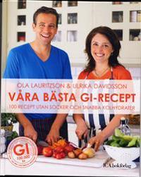 Våra bästa GI-recept : 100 recept utan socker och snabba kolydrater