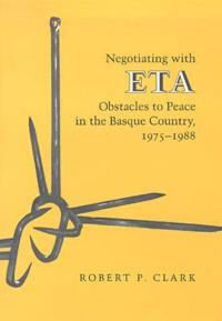 Negotiating With Eta-Obstacles To Peace In The Basque Country 1975-88