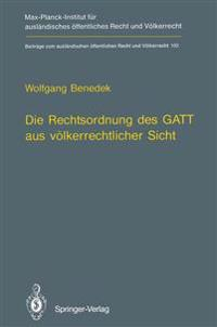 Die Rechtsordnung des GATT aus Volkerrechtlicher Sicht / GATT from an International Law Perspective