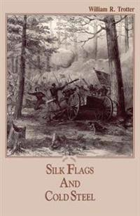 Silk Flags & Cold Steel
