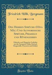 Des Hehren Sprüche (Hâva Mâl) Und Altnordische Sprüche, Priameln und Rûnenlehren