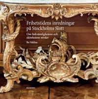 Frihetstidens inredningar på Stockholms Slott : om bekvämlighetens och skönhetens nivåer