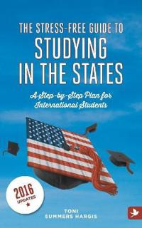 The Stress-free Guide to Studying in the States
