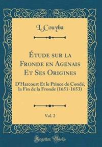 Étude sur la Fronde en Agenais Et Ses Origines, Vol. 2