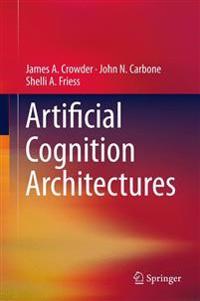 Artificial Cognition Architectures